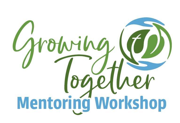 Growing Together Mentoring Workshop