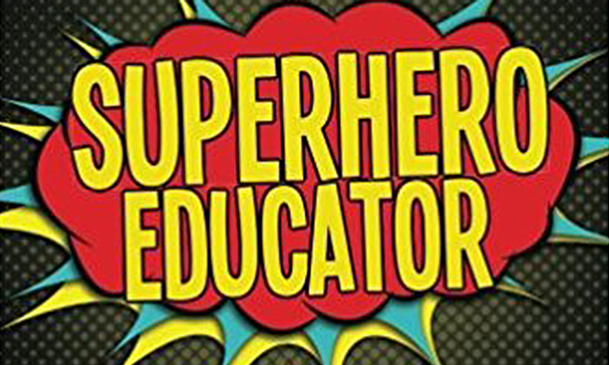 Superhero Educator