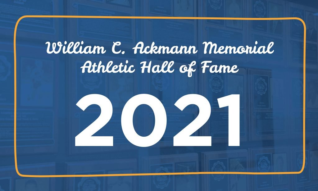 William C. Ackmann Memorial Athletic Hall of Fame: Class of 2021