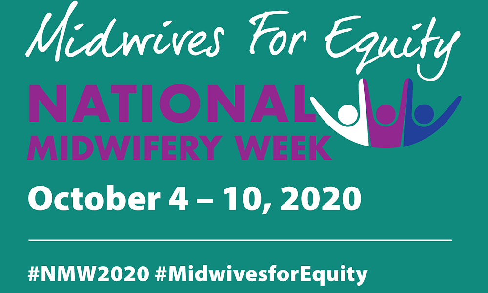 National Midwifery Week October 4-10, 2020. Midwives for equity.